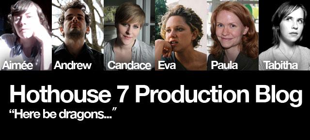 Hothouse 7 Production Blog
