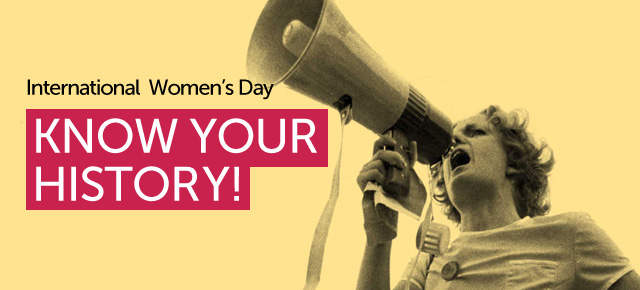 International Women's Day: Know Your History!