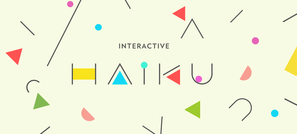 Haiku! Calling all interactive creatives: explore the short form… the very, very short form
