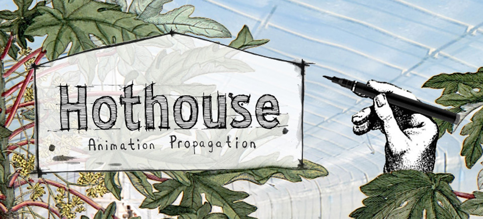 Listen up, emerging animators:  now's your time to shine in the 10th season of Hothouse