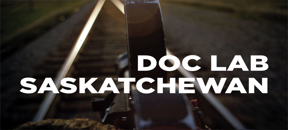 Doc Lab Saskatchewan – Call for Proposals