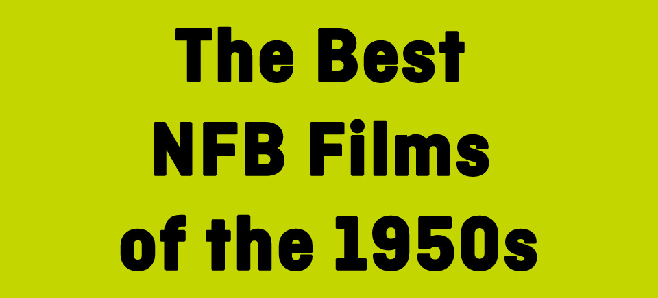 The Best NFB Films of the 1950s