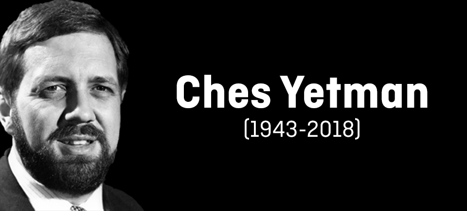 In Memoriam: Ches Yetman (1943-2018)