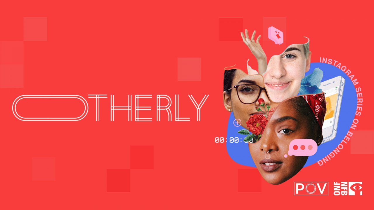 Eight participants chosen for Otherly—the NFB and POV Spark's new program for innovative non-fiction Instagram Stories