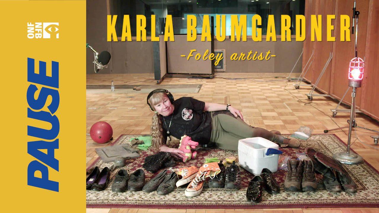 NFB Pause With Foley Artist Karla Baumgardner