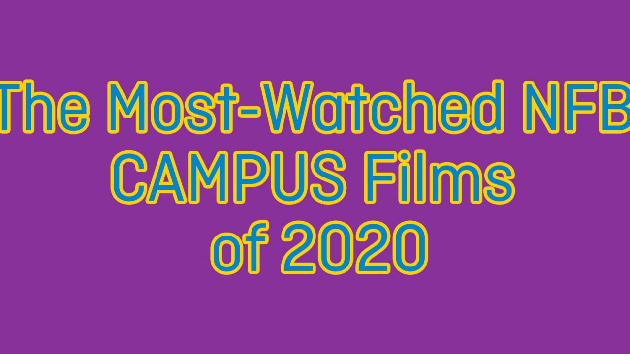 The Most-Watched NFB CAMPUS Films of 2020